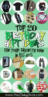 birthday gifts for him in his 40s the dating divas