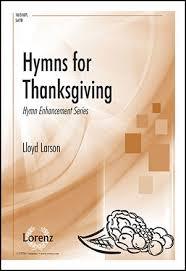 hymns for thanksgiving satb by lloyd lars j w pepper sheet