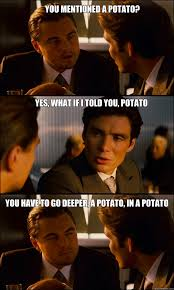 What If I Told You Potato Meme - you mentioned a potato yes what if i told you potato you have