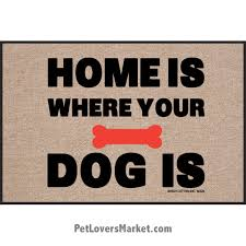 funny doormats u0026 dog placemats home is where your dog is