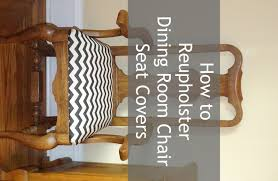 How To Upholster Dining Room Chairs by How To Reupholster Dining Room Chair Seat Covers Sitting Pretty