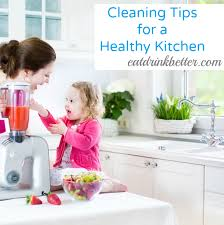 cleaning tips for kitchen cleaning tips for a healthy kitchen