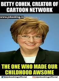 Creator Of Memes - betty cohen creator of cartoon network wwwjokesking in the one who