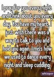 I Wish There Was Every by I Pray For You Every Night And Think About You Every Day You Have