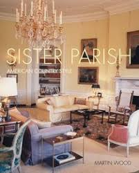 sister parish sister parish american country style martin wood hardcover