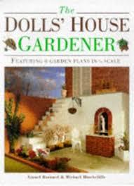 the dolls u0027 house gardener featuring 8 garden plans in 1 12 scale