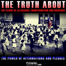 I Pledge Of Allegiance To The Flag The Truth About The Pledge Of Allegiance Indoctrination And