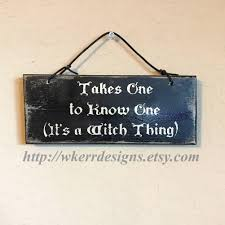 witch home decor takes one to know one it u0027s a witch thing home decor