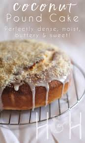 coconut buttermilk pound cake homegrown in the valley