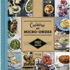 recette cuisine micro onde cuisine au micro ondes livre cuisine salée cultura