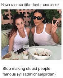 Memes About People - 25 best memes about stop making stupid people famous stop