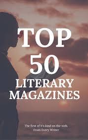 top 50 literary magazines every writer every writer