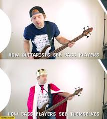 Bass Player Meme - how guitarists see bass players how bass players see themselves