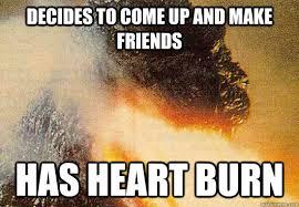 Heartburn Meme - official godzilla memes thread godzilla fan works forum