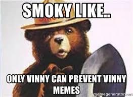 Vinny Meme - smoky like only vinny can prevent vinny memes smoky beards