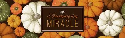 a thanksgiving day miracle chapel bible church a church