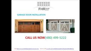 garage doors gilbert az fhr garage doors repair and services scottsdale az youtube
