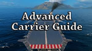 world of warships advanced carrier guide youtube