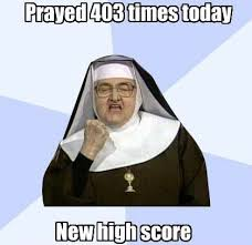 Prayer Meme - go sister new high score for prayer christian funny pictures