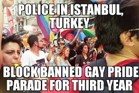 Gay Pride Meme - istanbul blocks gay pride parade memenews