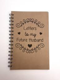 letters to my future husband future husband future bride