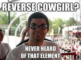 Cowgirl Memes - coaster enthusiast memes quickmeme