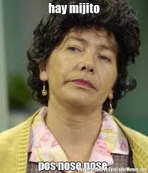 Nose Meme - hay mijito pos nose nose meme de do祓a lucha imagenes memes