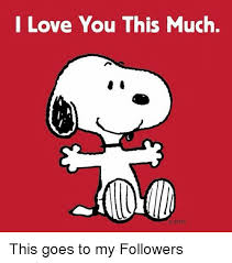 I Love You This Much Meme - i love you this much i ent this goes to my followers love meme on