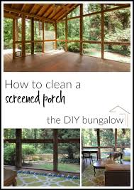 How To Clean An Awning On A House How To Clean A Screened Porch The Diy Bungalow