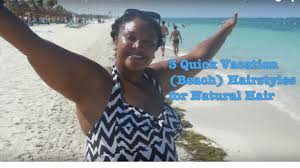hair styles for vacation 3 quick beach vacation hairstyles for natural hair youtube