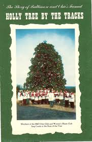 the holly tree by the tracks a maryland christmas tradition