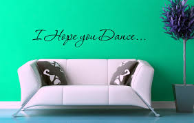 i hope you dance wall art decal quotes and phrase vinyl sticker