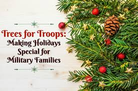 trees for troops making holidays special for military families