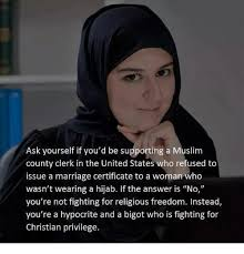Muslim Marriage Memes - ask yourself if you d be supporting a muslim county clerk in the