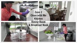 kitchen dining room clean with me kitchen dining room u0026 breakfast nook zone 2
