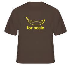 Banana For Scale Meme - for scale funny measuring internet meme t shirt