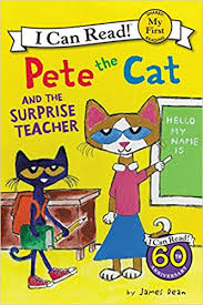 Pete The Cat Classroom Decor Pete The Cat And The Surprise Teacher My First I Can Read James
