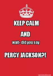 Make Keep Calm Memes - meme maker keep calm and wait did you say percy jackson meme