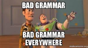 Bad Grammar Meme - bad grammar bad grammar everywhere buzz and woody toy story meme