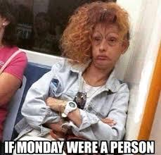 Funny Monday Meme - monday person monday person memes comics pinterest