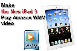 wmvto ipad 3 converter u2013 how to download amazon wmv videos to the