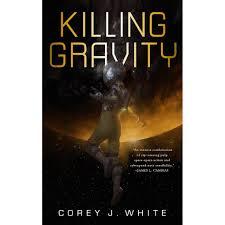 killing gravity the voidwitch saga 1 by corey j white