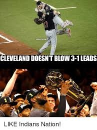 Cleveland Meme - cavsnation com cleveland doesntblow3 1 leads like indians nation