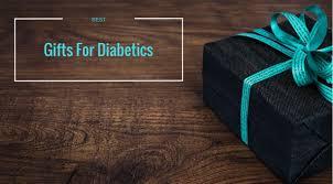 gifts for diabetics 8 best gift ideas for diabetics