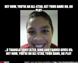 Hey Meme - hey now you re an all star your game go play meme by meme