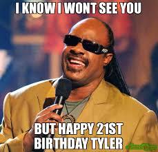 Tyler Meme - i know i wont see you but happy 21st birthday tyler meme stevie