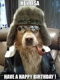 Happy Dog Meme - hey lisa have a happy birthday meme overly suave dog 65387