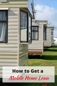 Mobile Home Ideas Can You Get A Loan On Mobile Home Best 25 Financing Ideas