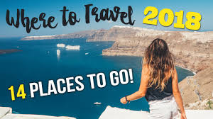 places to travel images Where to travel in 2018 14 places to go destinations inspiration jpg