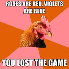 Roses Are Red Violets Are Blue Meme - roses are red violets are blue you lost the game create meme